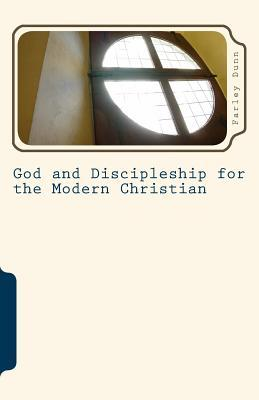 God and Discipleship for the Modern Christian Vol 6