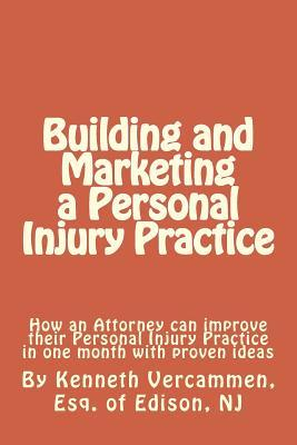 Building and Marketing a Personal Injury Practice