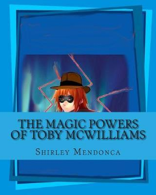 The Magic Powers of Toby Mcwilliams