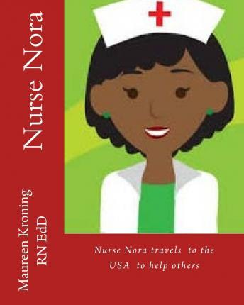 Nurse Nora Travels to the USA to Help Others