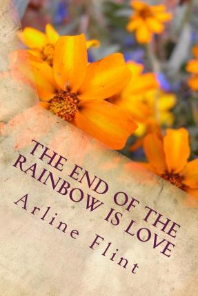 The End of the Rainbow Is Love