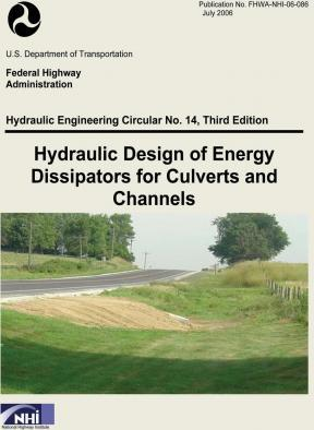 Hydraulic Design of Energy Dissipators for Culverts and Channels