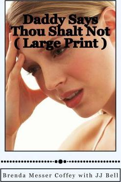 Daddy Says Thou Shalt Not ( Large Print )