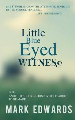 Little Blue Eyed Witness