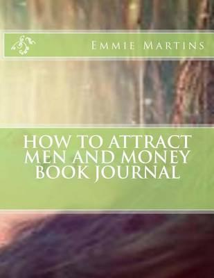 How to Attract Men and Money Book Journal