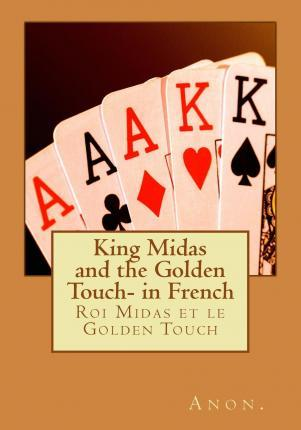 King Midas and the Golden Touch- In French