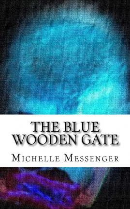 The Blue Wooden Gate