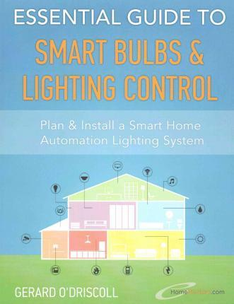 Essential Guide to Smart Bulbs & Lighting Control