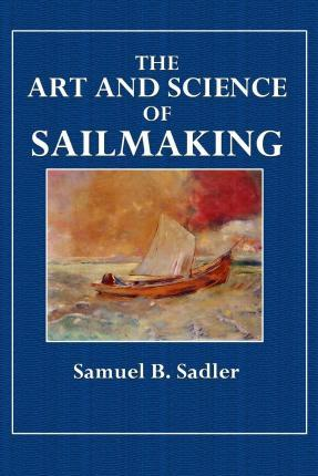 The Art and Science of Sailmaking