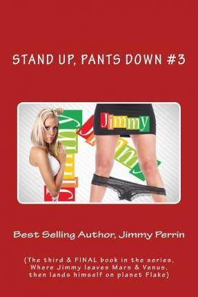Stand Up, Pants Down