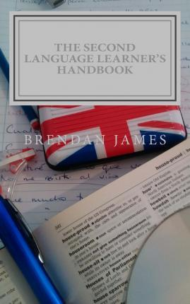 The Second Language Learner's Handbook