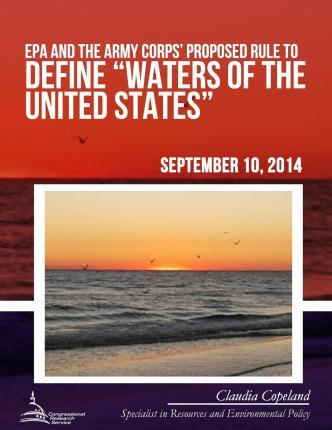 """EPA and the Army Corps' Proposed Rule to Define """"Waters of the United States"""""""