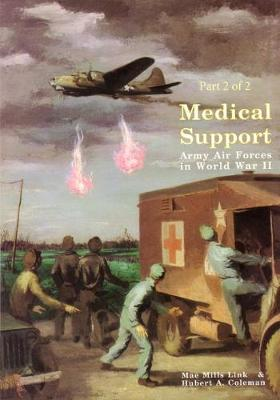 Medical Support of the Army Air Forces in World War II (Part 2 of 2)