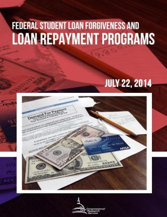 Federal Student Loan Forgiveness and Loan Repayment Programs