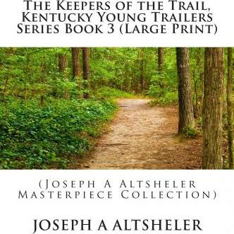 The Keepers of the Trail, Kentucky Young Trailers Series Book 3