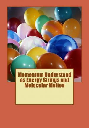 Momentum Understood as Energy Strings and Molecular Motion