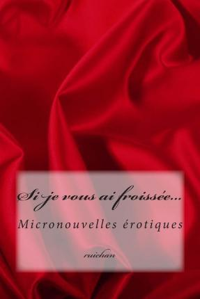 Si Je Vous AI Froissee...