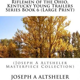 Riflemen of the Ohio, Kentucky Young Trailers Series Book 6