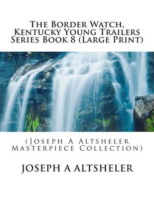 The Border Watch, Kentucky Young Trailers Series Book 8