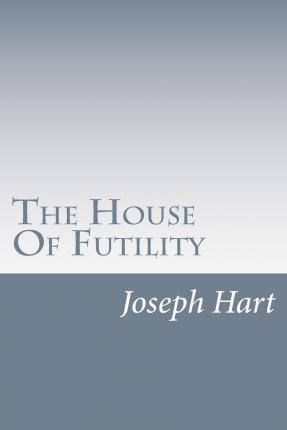The House of Futility