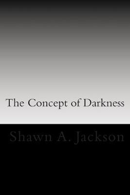 The Concept of Darkness