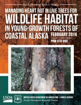 Managing Heart Rot in Live Trees for Wildlife Habitat in Young-Growth Forests of Coastal Alaska