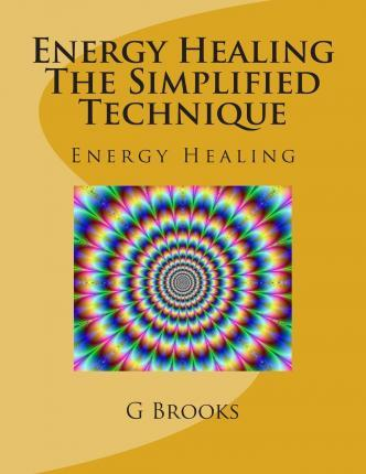 Energy Healing the Simplified Technique