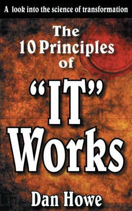 """The 10 Principals of """"It Works"""""""