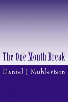 The One Month Break