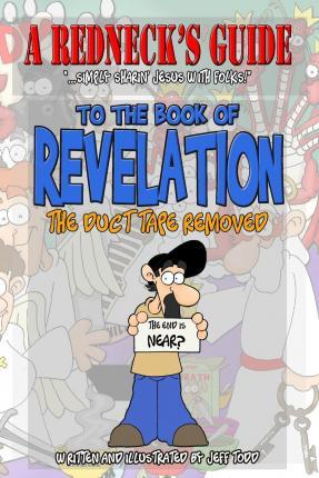A Redneck's Guide to the Book of Revelation