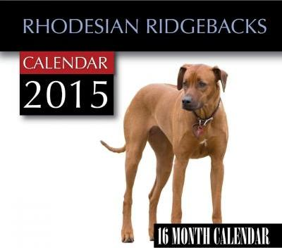Rhodesian Ridge-Backs Calendar 2015