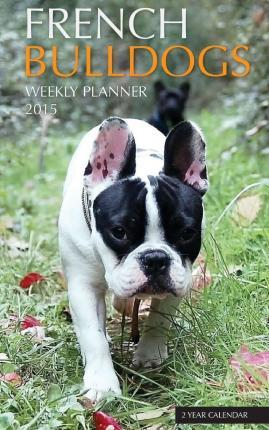 French Bulldogs Weekly Planner 2015