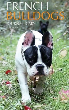 French Bulldogs Journal Diary (Notebook)