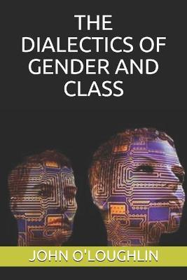 The Dialectics of Gender and Class