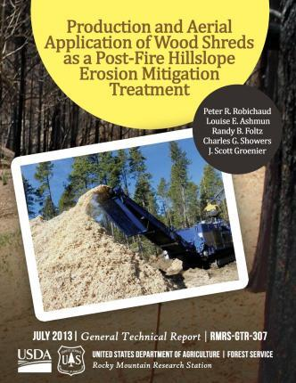 Production and Aerial Applicatin of Wood Shreds as a Post-Fire Hillscope Erosion Mitigation Treatment