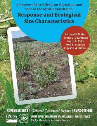 A Review of Fire Effects on Vegetation and Soils in the Great Basic Region