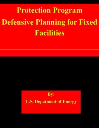 Protection Program Defensive Planning for Fixed Facilities