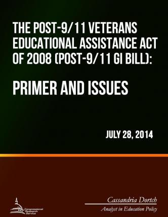 The Post-9/11 Veterans Educational Assistance Act of 2008 (Post-9/11 GI Bill)