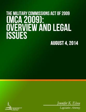 The Military Commissions Act of 2009 (MCA 2009)