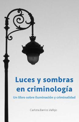Luces y Sombras En Criminologia