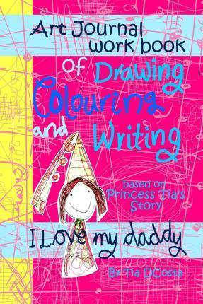Drawing Coloring Writing Art Journal I Love My Daddy