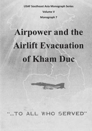 Airpower and the Airlift Evacuation of Kham Duc