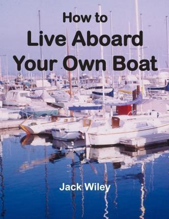 How to Live Aboard Your Own Boat