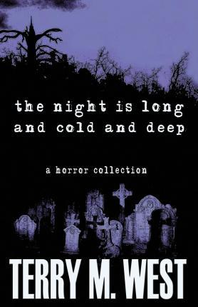 The Night Is Long and Cold and Deep