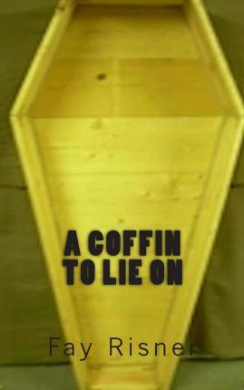 A Coffin to Lie on