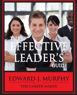 The Effective Leader's Guide