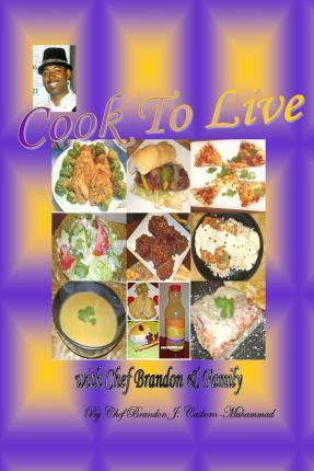 Cook to Live with Chef Brandon & Family