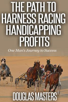 The Path to Harness Racing Handicapping Profits