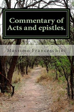 Commentary of Acts and Epistles.
