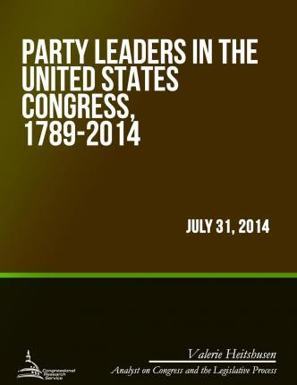 Party Leaders in the United States Congress, 1789-2014